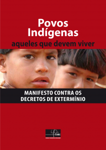 Povos indígenas: aqueles que devem viver – Manifesto contra os decretos de extermínio