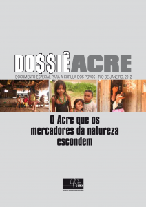 Do$$iê Acre – O Acre que os mercadores da natureza escondem