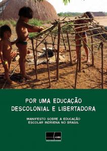 Manifesto sobre a educação escolar indígena no Brasil: por uma educação descolonial e libertadora