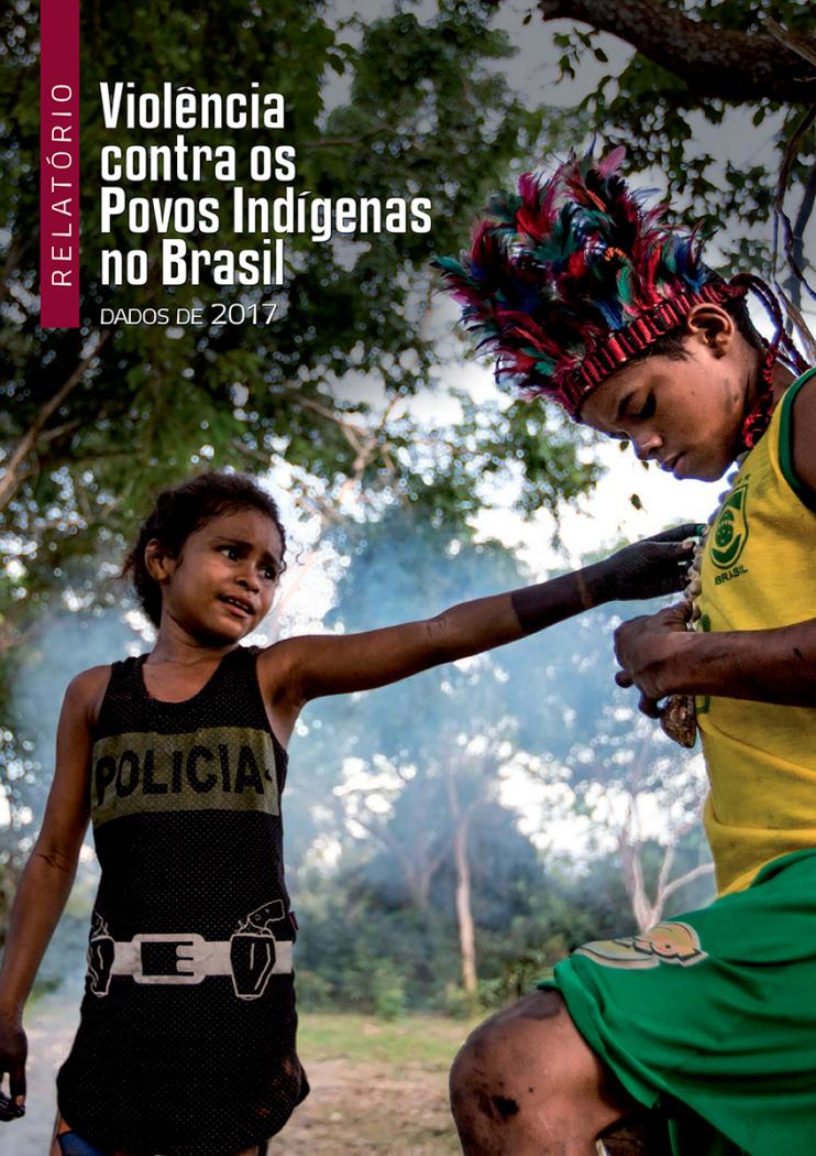 Relatório - Violência contra os Povos Indígenas no Brasil - dados de 2017